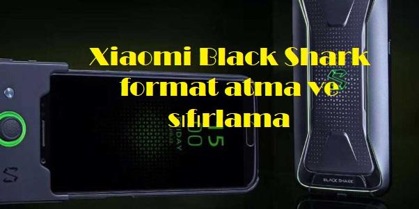 Xiaomi Black Shark format atma ve sıfırlama