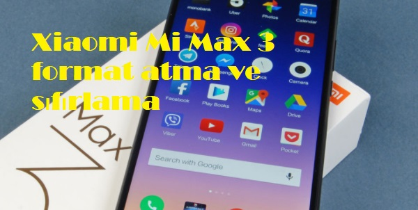 Xiaomi Mi Max 3 format atma ve sıfırlama