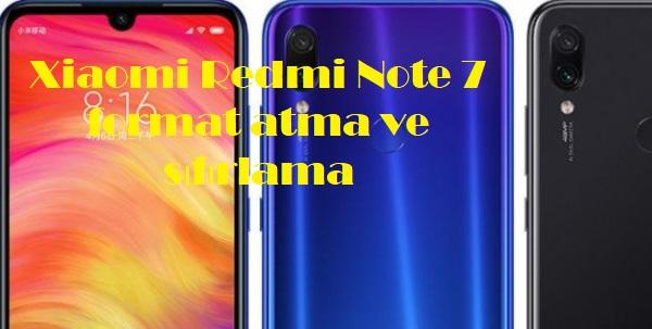 Xiaomi Redmi Note 7 format atma ve sıfırlama