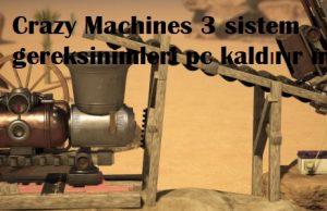 Crazy Machines 3 sistem gereksinimleri pc kaldırır mı