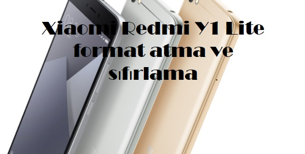Xiaomi Redmi Y1 Lite format atma ve sıfırlama