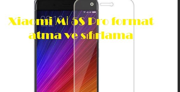 Xiaomi Mİ 5S Pro format atma ve sıfırlama