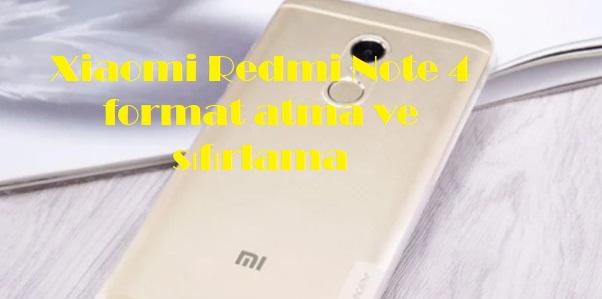 Xiaomi Redmi Note 4 format atma ve sıfırlama