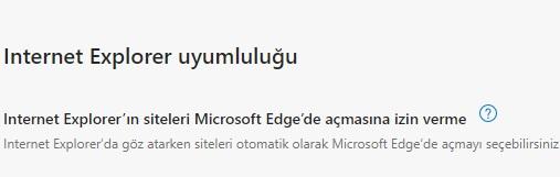 Microsoft Edge internet Explorer uyumluluğu ayarları